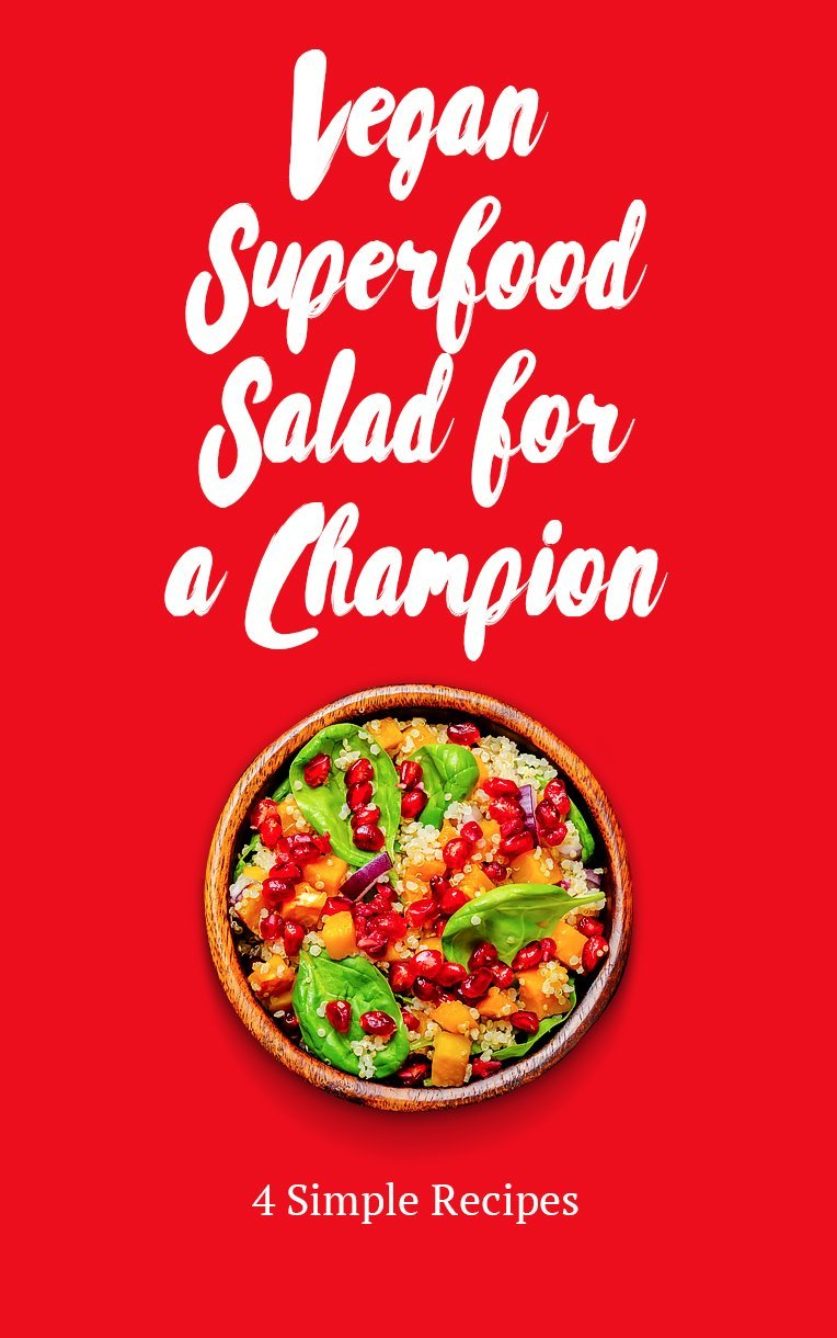 Vegan Superfood Salad for a Champion: 4 Simple Recipes