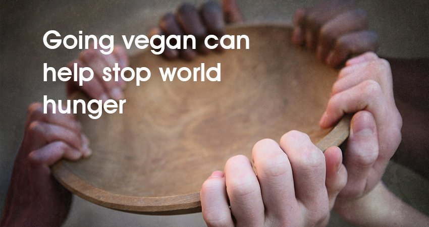 Going vegan can help stop world hunger